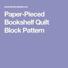 Paper-Pieced Bookshelf Quilt Block Pattern