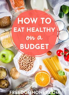 Want to learn how to eat healthy on a budget? Check out these 30 Tips to Eat Healthy on a Tight Budget without feeling deprived! How to Eat Healthy on a Budget - Freedom Honey Ways To Eat Healthy, Healthy Recipes On A Budget, Whole Food Recipes, Great Recipes, Keto Recipes, Frugal Recipes, Amazing Recipes, Healthy Tips, Healthy Meals