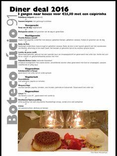 3 gangen voor € 25,50 + CAIPIRINHA! Iedereen is welkom bij de Boteco Lucio91 Dinerdeal! Bel nu en reserveer. 020 664 1620