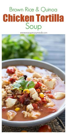 Brown Rice and Quinoa Chicken Tortilla Soup is perfect for fall. #ad
