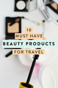 Travel tips: 10 beauty products you must pack on all trips, regardless of destination!