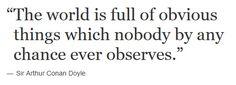 Quote by Arthur Conan Dopyle. #quote #arthurconandoyle