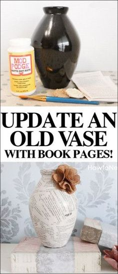 Mod Podge Book Page Vase - Crafting Sense - Cool Crafts Diy Old Books, Old Book Crafts, Book Page Crafts, Recycled Books, Newspaper Crafts, Book Projects, Easy Projects, Recycling Projects, Dollar Store Crafts