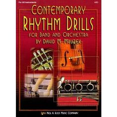 Contemporary Rhythm Drills for Band and Orchestra-All Instruments - David Mruzek