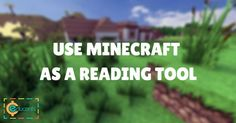 How Minecraft Taught My Daughter to Read