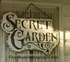 Secret Garden ornate vintage sign handpainted chippy cottage style. $65.00, via Etsy.