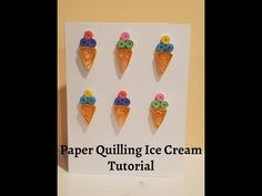 Trupti's Craft: Paper Quilling Ice Cream Tutorial 5th September, July 6th, All Paper, How To Make Paper, Paper Quilling Tutorial, Ice Cream, Crafts, No Churn Ice Cream, Manualidades