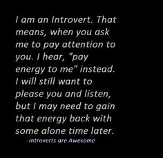 Introvert truth.