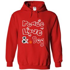 Peace Love and a Dog T-Shirts, Hoodies. SHOPPING NOW ==► https://www.sunfrog.com/Pets/Limited-Edition-Peace-Love-and-a-Dog-Red-26588395-Hoodie.html?id=41382