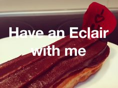 Have an Eclair with me. #randomthingswedo