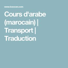 Cours d'arabe (marocain) | Transport | Traduction