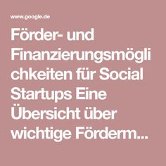 Förder- und Finanzierungsmöglichkeiten für Social Startups  Eine Übersicht über wichtige Fördermöglichkeiten für nachhaltige grüne oder soziale Unternehmen und Impact Startups