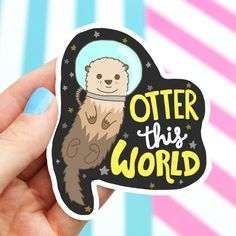 Otter Sticker, Vinyl Stickers, Mother's Day, Gift For Mom, Funny Puns, Pun Stickers, Funny Decal, Laptop Sticker, Cute, Animal Stickers