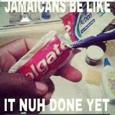 Jamaicans be like...(many a time, toothpaste tubes have been opened up like this to get every last drop)