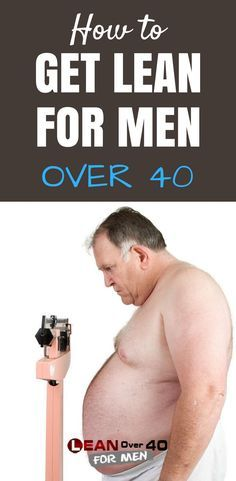 Getting lean for men over 40