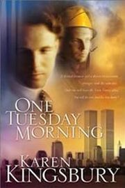 """""""One Tuesday Morning,"""" by Karen Kingsbury... from her 9/11 Series. Definitely a tear jerker, but more than worth the read."""