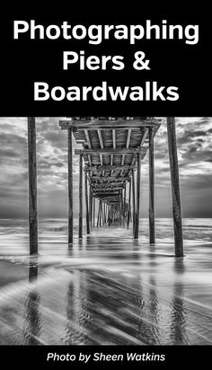 Photographing Piers & Boardwalks. Going to the beach? Come home with some awesome landscape photos featuring piers and boardwalks. #photographytips