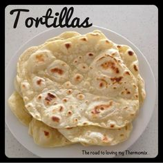 The road to loving my Thermomix: Lunchbox Prep: Tortillas/Wraps How To Make Tortillas, Making Tortillas, Homemade Tortillas, Flour Tortillas, Empanadas, Thermomix Bread, Bellini Recipe, Quiche, Tortilla Wraps