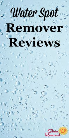 Here is a round up of water spot removers reviews and ratings to find out which ones work the best on a variety of surfaces {on Stain Removal 101}