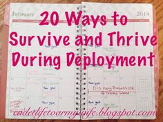 20 Ways to Survive and Thrive During Deployment  http://cadetlifetoarmywife.blogspot.com