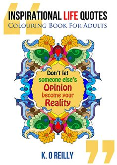 Gift Guide: Inspirational Life Quotes – Colouring Book for Adults by K. O Reilly Colouring Pages, Coloring Books, Good Books, My Books, Hobbies For Adults, Popular Hobbies, Best Authors, Parents As Teachers, Motivational Words