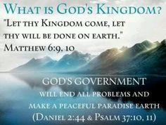The Bible teaches that God's Kingdom is an actual government to be ruled by his son Jesus and his 144,000 co-rulers...over the earth.
