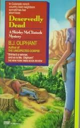 Deservedly Dead      (Shirley McClintock, book 3)    by    B J Oliphant