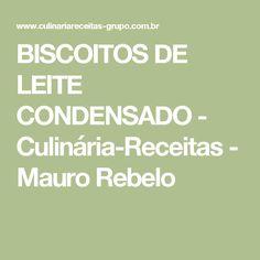 BISCOITOS DE LEITE CONDENSADO - Culinária-Receitas - Mauro Rebelo