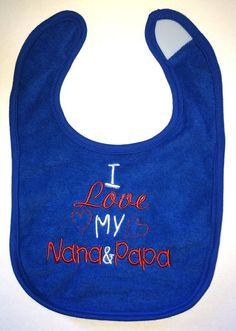 I love my Nana & Papa custom embroidered bib by BoutiqfullyYours