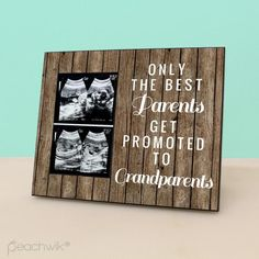 Pregnancy Reveal To Grandparents - Only The Best Parents Get Promoted To Grandparents - Rustic Picture Frame - Photo Frame Pregnancy Announcement, Pregnancy Early Pregnancy Announcement To Parents, Cute Baby Announcements, Grandparent Pregnancy Announcement, New Grandparent Gifts, New Grandparents, Baby Photo Frames, Rustic Picture Frames, Pregnancy Reveal Pictures, Baby Reveal Ideas To Parents