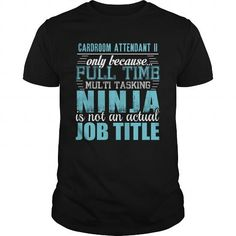 CARDROOM ATTENDANT II Ninja T-shirt #jobs #tshirts #CARDROOM #gift #ideas #Popular #Everything #Videos #Shop #Animals #pets #Architecture #Art #Cars #motorcycles #Celebrities #DIY #crafts #Design #Education #Entertainment #Food #drink #Gardening #Geek #Hair #beauty #Health #fitness #History #Holidays #events #Home decor #Humor #Illustrations #posters #Kids #parenting #Men #Outdoors #Photography #Products #Quotes #Science #nature #Sports #Tattoos #Technology #Travel #Weddings #Women
