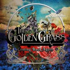 The Golden Grass - Coming Back Again 3/5 Sterne