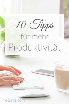 Hier findest du 10 Tipps, mit denen du produktiver und effizienter wirst. Mehr Produktivität bedeutet mehr Zeit für die wichtigen Dinge des Lebens. Work Life Balance, Motivation, Time Management, Home Office, Hacks, Organisation, Further Education, Do Your Thing, Writing
