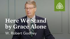 W. Robert Godfrey: Here We Stand by Grace Alone - YouTube Grace Alone, Reformed Theology, Scriptures, Faith, Teaching, Youtube, Education, Loyalty, Youtubers