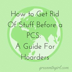 How to Get Rid Of Stuff Before a PCS: A Guide For Hoarders