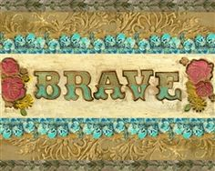 BRAVE by melody ross
