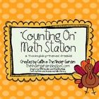 This math station is a Thanksgiving themed freebie that will help your students with the concept of counting on from a given number in a known sequence! It includes 5 sorting mats with matching number cards to sequence in order! It also includes a response sheet!
