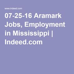 07-25-16 Aramark Jobs, Employment in Mississippi | Indeed.com