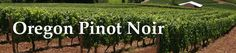 Oregon Pinot Noir Wine. A Complete Guide to the Pinot Noir Wines, Wineries and Vineyards in Oregon. For the wine lover in us all!