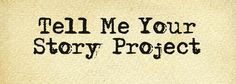 """Join the """"Tell Me Your Story"""" Project by Courtney Hartmann 