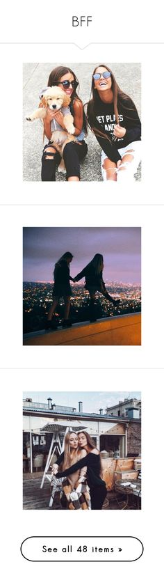 """""""BFF"""" by haleybean47 ❤ liked on Polyvore featuring pictures, icon pictures, icons, icon pics, people, backgrounds, instagram, pics, food and friends"""