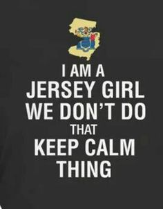 New Jersey Girls New Jersey Humor, Pictures With Meaning, Delaware River, Jersey Girl, Girl Humor, Be Yourself Quotes, Growing Up, Funny Quotes, Sayings