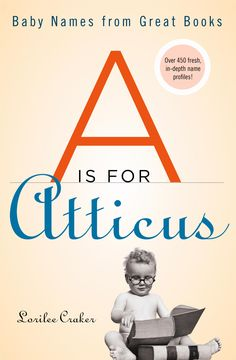 Baby Names from Great Books: A is for Atticus