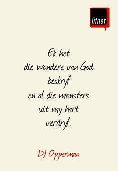 Ek het die wondere van God beskryf en al die monsters uit my hart verdryf Witty Quotes Humor, Afrikaanse Quotes, Bible Prayers, Word Up, English Quotes, True Words, Positive Thoughts, Verses, Dj