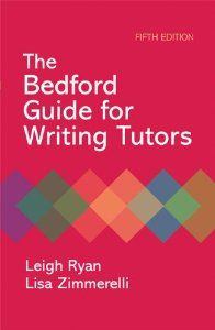 Bedford Guide for Writing Tutors: Leigh Ryan, Lisa Zimmerelli: 9780312566739: Amazon.com: Books