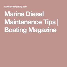 Marine Diesel Maintenance Tips | Boating Magazine