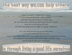6/30/12 The best way we can help others is through living a good life ourselves
