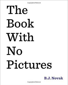 The Book with No Pictures by B.J. Novak - A ResearchParent.com Review