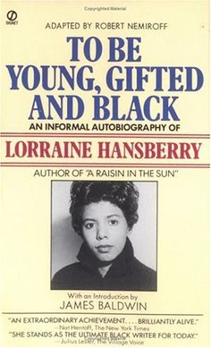I highlighted the hell out of this book. Lorraine Hansberry died too young. Book Club Books, Books To Read, Any Book, This Book, Best Autobiographies, Lorraine Hansberry, Young Gifted And Black, Reading Rainbow, Book Worms