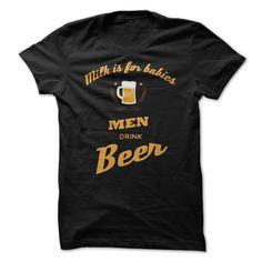 Milk is for babies MEN drink beer T-Shirts, Hoodies. SHOPPING NOW ==► https://www.sunfrog.com/LifeStyle/Milk-is-for-babies-MEN-drink-beer-54691534-Guys.html?id=41382